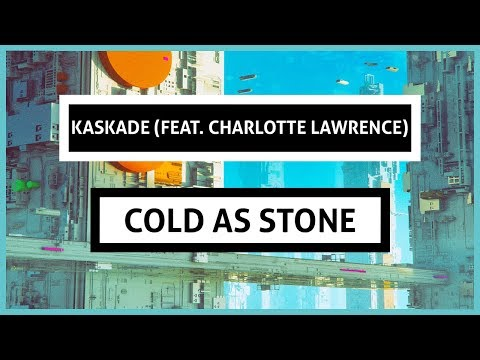 Kaskade - Cold As Stone (feat. Charlotte Lawrence)