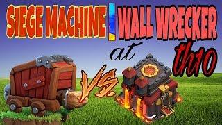 Siege Machine(Wall Wrecker) at TH10| New TH10 attack strategies using Siege Machine| Clash of clans