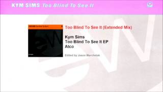 Kym Sims - Too Blind Too See It (Extended Mix)