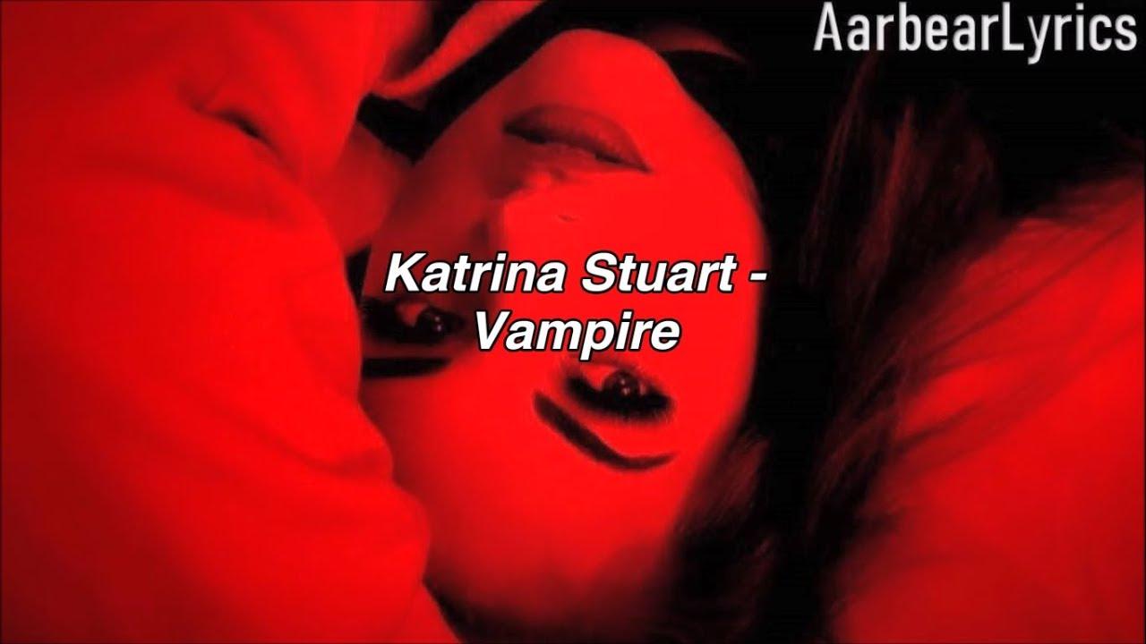 Katrina Stuart - Vampire (Lyrics)
