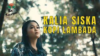 Kalia Siska - Kopi Lambada (Official Music Video)