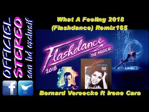 What A Feeling 2018 (Flashdance) Remix165 - Bernard Vereecke ft Irene Cara (Video sound HD)
