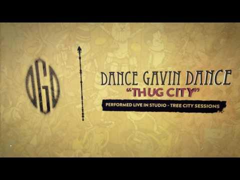 Dance Gavin Dance - Thug City (Tree City Sessions)