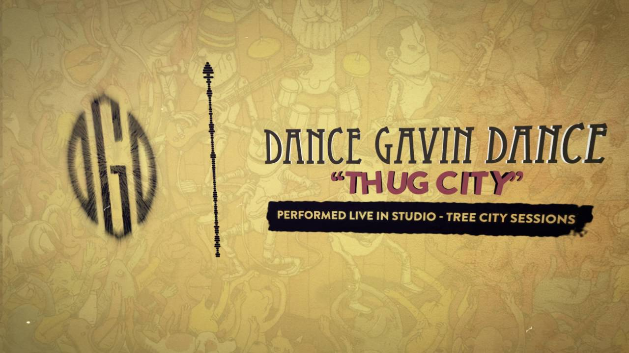dance-gavin-dance-thug-city-tree-city-sessions-riserecords