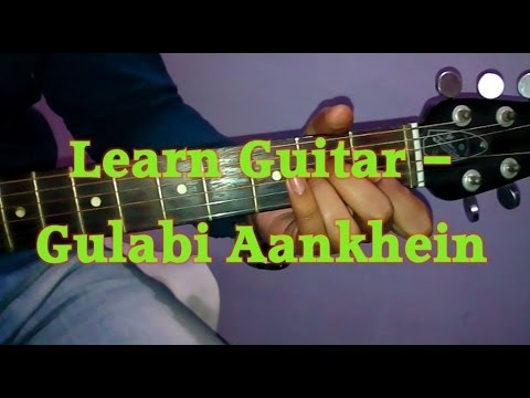 Learn Guitar Gulabi Aankhein Jo Teri Dekhi Atif Aslam Very Easy Guitar Tutorial