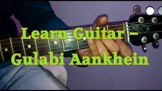 Learn Guitar- Gulabi Aankhein Jo Teri Dekhi- Atif Aslam- Very Easy Guitar Tutorial