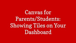 Parent Canvas: Showing Tiles on Your Dashboard