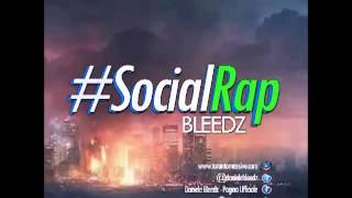 Bleedz - #SocialRap 04