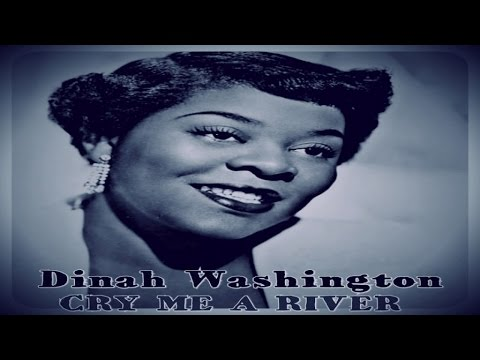 Dinah Washington - Cry Me A River