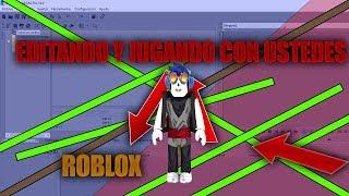 Editando Y Jugando Roblox Con Ustedes