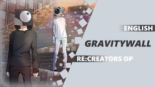 ENGLISH RE:CREATORS OP 「gravity Wall」
