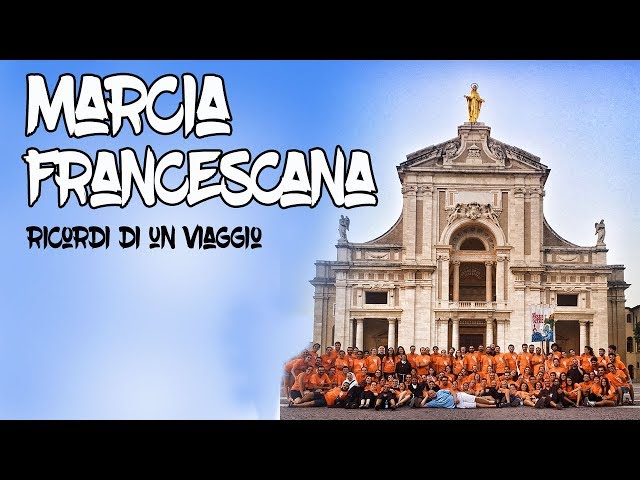 Marcia Francescana Toscana 2017 - ricordi di un viaggio