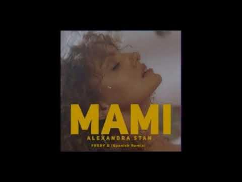 Alexandra Stan feat Fredy B - Mami (Spanish Remix)