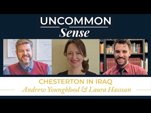 Chesterton Academy in Iraq – Laura Hassan and Andrew Youngblood | Uncommon Sense #36