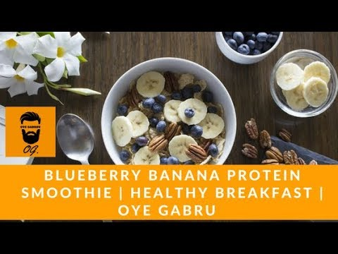 Looking for Healthy Smoothie? Here is Blueberry Banana Protein Smoothie