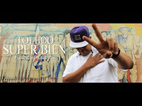 Toledo - Super Bien (Video Oficial) 2016 #LaCremeDeLaCreme