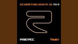 Play I'm a DJ (vs. Nari & Milani feat. Carl) (His Majestic Andre I'm a DJ Too remix)