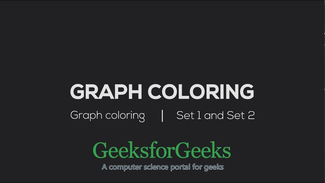 Graph Coloring Geeksforgeeks