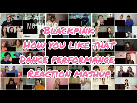 BLACKPINK - 'How You Like That' DANCE PERFORMANCE VIDEO | Reaction Mashup