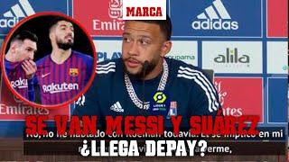 Se va Messi, Suárez... ¿y llega Depay?: ojo a sus palabras sobre el Barça I MARCA