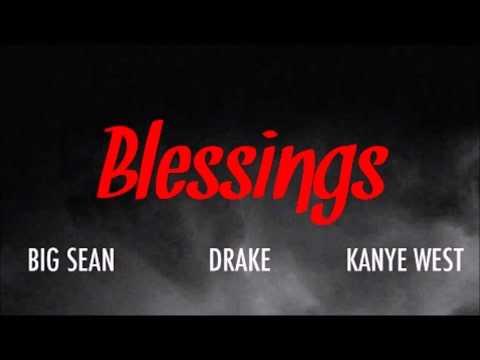 Big Sean  Blessed ft Kanye West & Drake