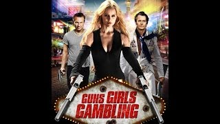 Guns Girls Gambling Official Trailer (2014)