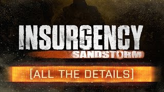 ► INSURGENCY SANDSTORM! - All You Need To Know