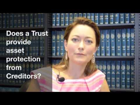Does a Trust provide asset protection from Creditors?