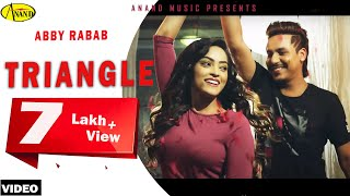 Abby Rabab ll Triangle ll (Full Video) Anand Music II New Punjabi Song 2017