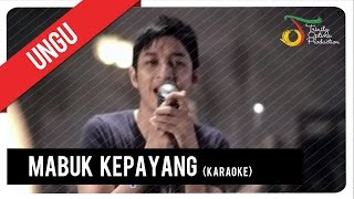 Video UNGU - Mabuk Kepayang (Karaoke) | VC Trinity download MP3, 3GP, MP4, WEBM, AVI, FLV Juli 2018