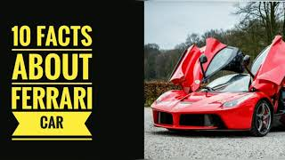 TOP 10 AMAZING🔥🔥 FACTS ABOUT [FERRARI] CARS