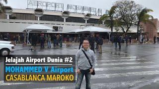 Jelajah Airport Dunia #2: MOHAMMED V AIRPORT CASABLANCA MAROKO/MOROCCO
