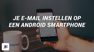 E-mail instellen op een Android smartphone I E-mail instructievideo