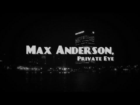 Max Anderson, Private Eye (2013) - OFFICIAL MOVIE TRAILER