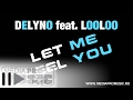 Delyno Feat Looloo Let Me Feel You mp3