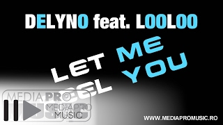 Delyno feat Looloo - Let me feel you