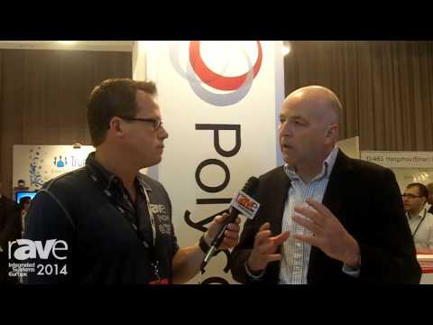 ISE 2014: Gary Kayye Talks to Polycom's Tim Stone About Videoconferencing in Europe