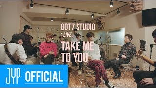 "[GOT7 STUDIO] GOT7 ""Take Me To You"" Live"