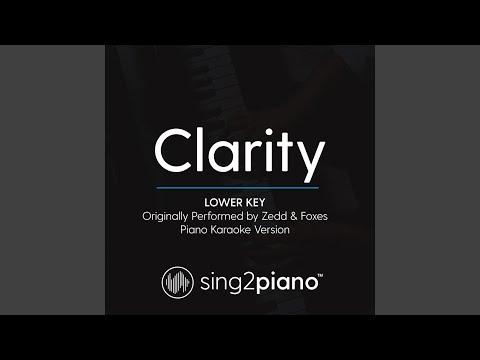 Clarity (Lower Key) (Originally Performed By Zedd & Foxes) (Piano Karaoke Version)