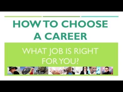 Career Choices; How To Choose A Career