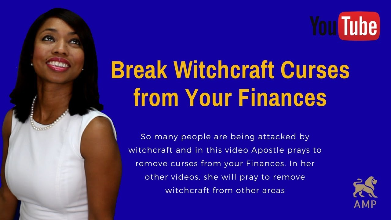 How to break curses: Breaking Witchcraft Curses - Money (Prayer to remove  curses from Finances)