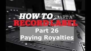 How to start a record label part 26 (Paying Royalties and Q & A)