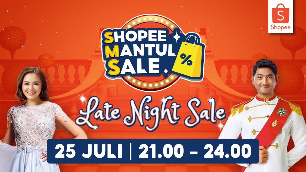 Belanja Puas di Shopee Mantul Sale Late Sale! | 25 Juli jam 21:00 - 24:00 WIB!