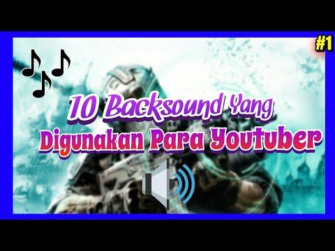 10 Backsound/Lagu Yang Sering Digunakan Youtuber | Part #1