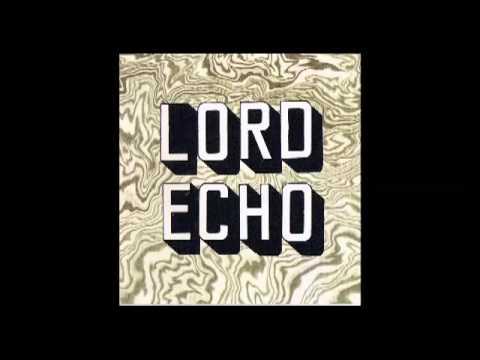 Lord Echo - Honest I Do