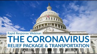 Rapid Response Webinar: The Coronavirus Relief Package & Transportation