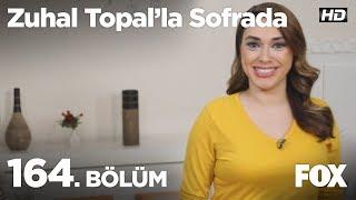Zuhal Topal'la Sofrada 164. Bölüm