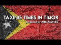 Taxing Times In East Timor | Trailer | Available Now