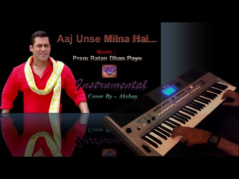 Aaj unse milna hai-Prem Ratan Dhan...
