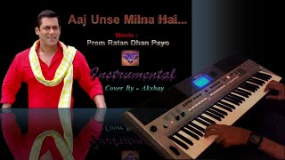 Aaj unse milna hai-Prem Ratan Dhan Payo-Instrumental